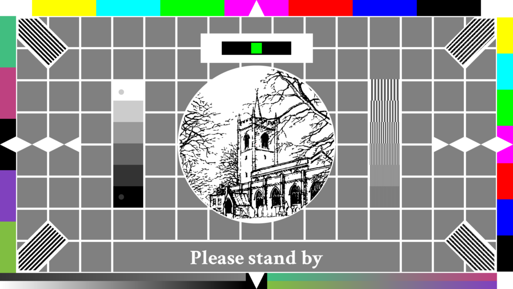 """An image of a television test card with a line drawing of St Mary's Church in the middle. The text reads """"please stand by""""."""